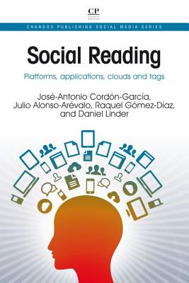 Social Reading By Cordon-garcia, Jose Antonio/ Alonso-arevalo, Julio/ Gomez-Diaz, Raquel/ Linder, Daniel